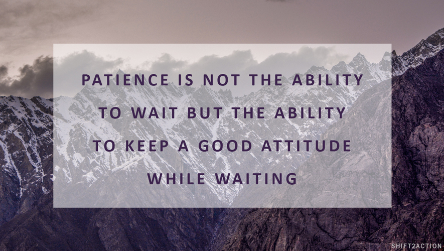 Master the art of patience